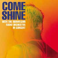 Come Shine with the Norwegian Radio Orchestra in concert (cover)