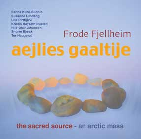 Frode Fjellheim: Aejlies Gaaltiie - the Sacred Source (cover)