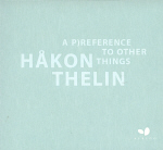 Håkon Thelin: A Preference to other things