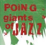 Poing: Giants of Jazz (cover)